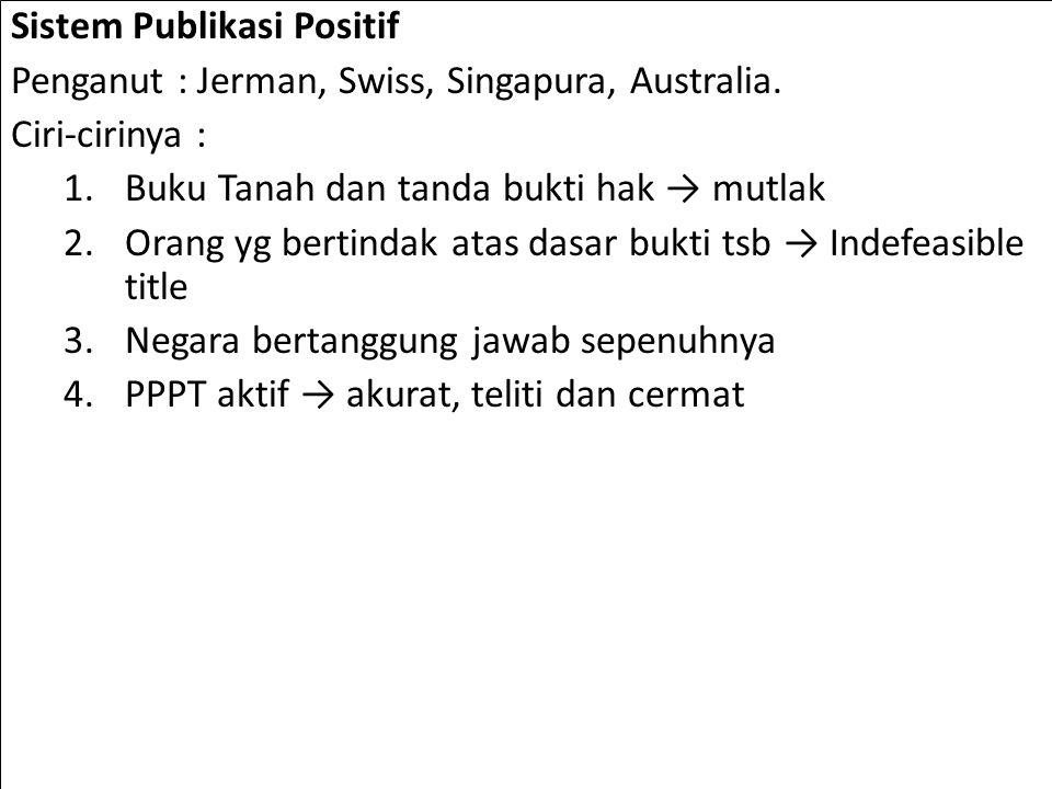 Sistem Publikasi Positif Penganut : Jerman, Swiss, Singapura, Australia.