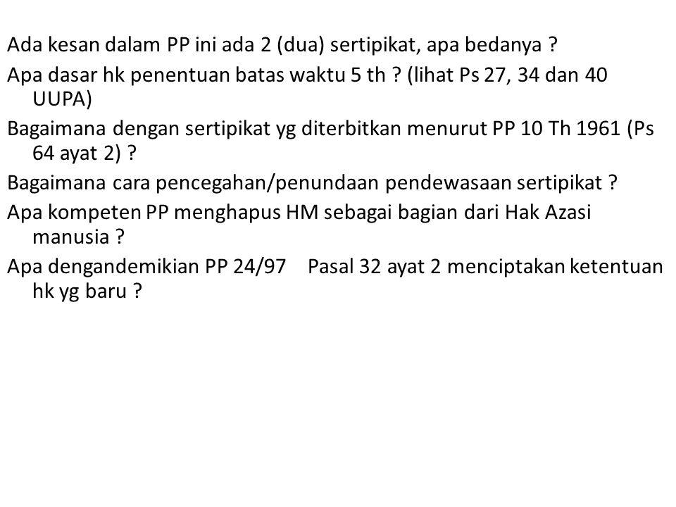 Ada kesan dalam PP ini ada 2 (dua) sertipikat, apa bedanya .