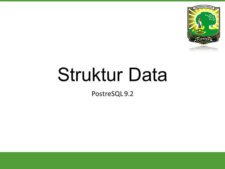 Struktur Data PostreSQL 9.2