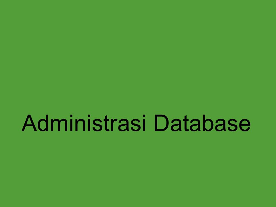Administrasi Database