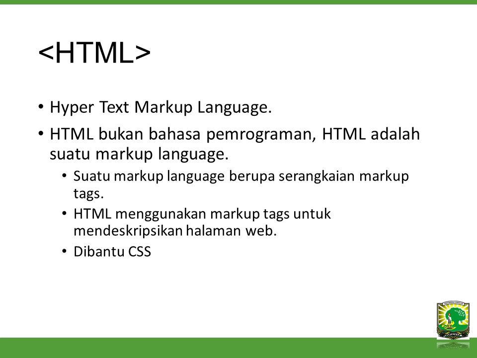 Hyper Text Markup Language. HTML bukan bahasa pemrograman, HTML adalah suatu markup language.