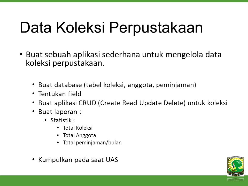 Data Koleksi Perpustakaan Buat sebuah aplikasi sederhana untuk mengelola data koleksi perpustakaan.