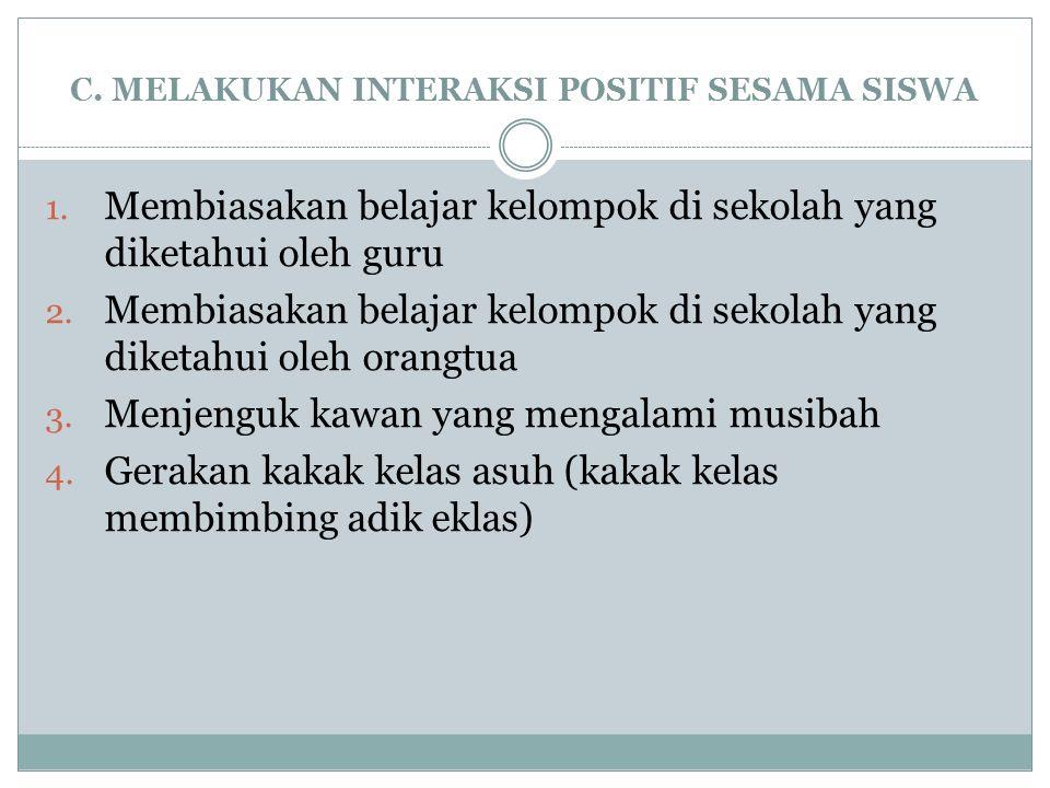C.MELAKUKAN INTERAKSI POSITIF SESAMA SISWA 1.