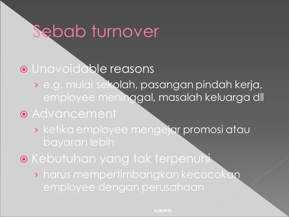 6/26/2016 Sebab turnover  Unavoidable reasons › e.g.