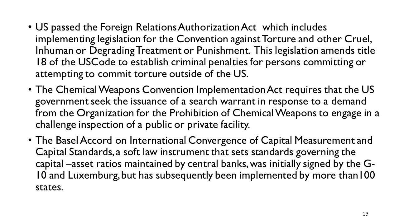 US passed the Foreign Relations Authorization Act which includes implementing legislation for the Convention against Torture and other Cruel, Inhuman