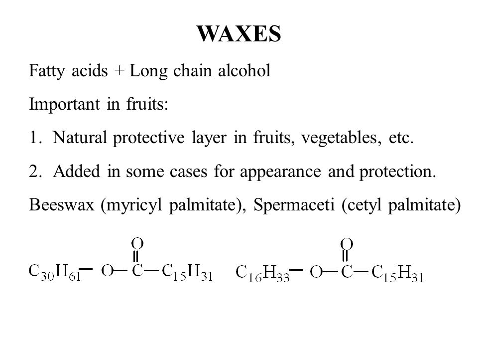 Waxes Examples of long chain monohydric alcohols found in waxes