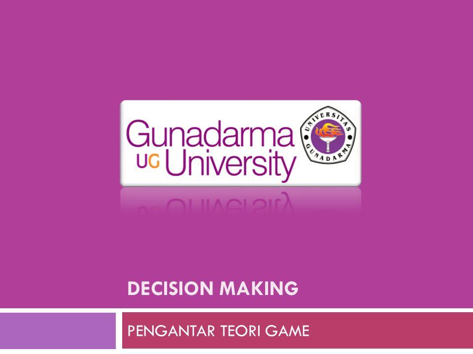 PENGERTIAN  Decision Making adalah serangkaian algoritma yang dirancang dengan memasukan beberapa kemungkinan langkah yang bisa diambil oleh suatu aplikasi  Pada game, decision making memberikan kemampuan suatu karakter untuk menentukan langkah apa yang akan diambil.
