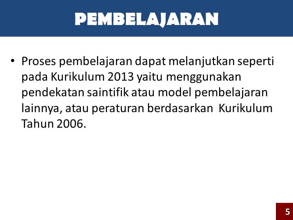 Mekanisme dan Prosedur penilaian seperti pada ketentua Kurikulum Tahun 2006.