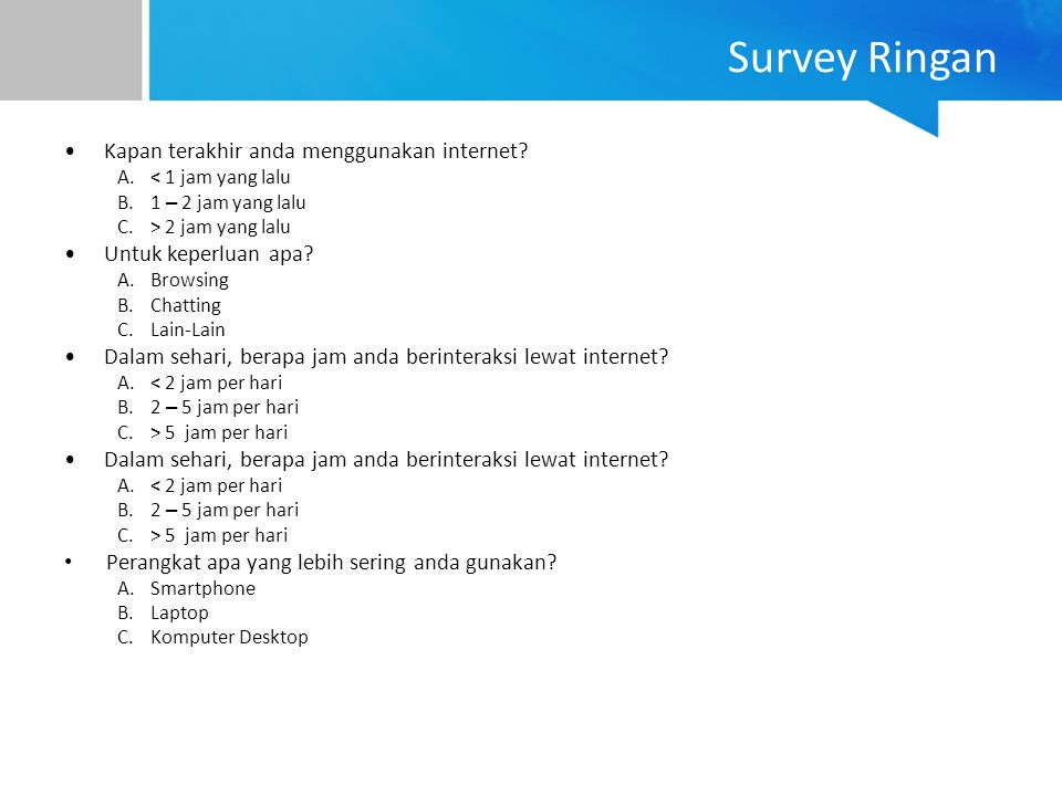 Survey Ringan Kapan terakhir anda menggunakan internet.