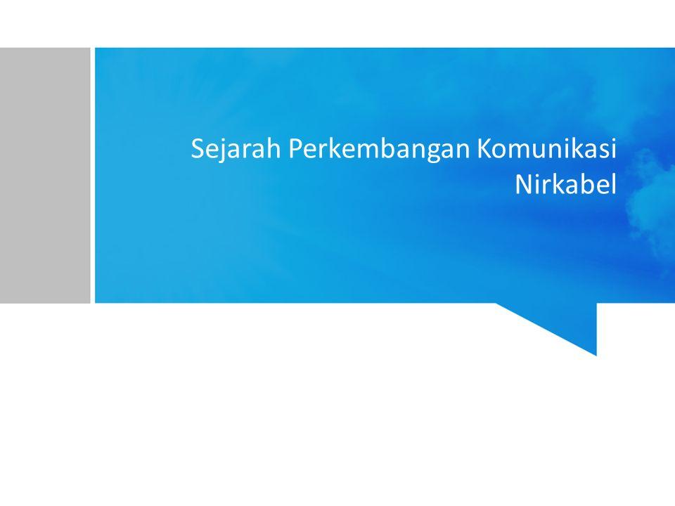 Sejarah Perkembangan Komunikasi Nirkabel