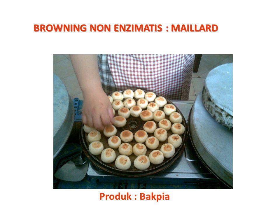 BROWNING NON ENZIMATIS : MAILLARD Produk : Bakpia