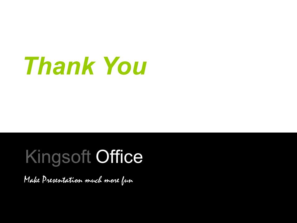 Thank You Kingsoft Office Make Presentation much more fun 251
