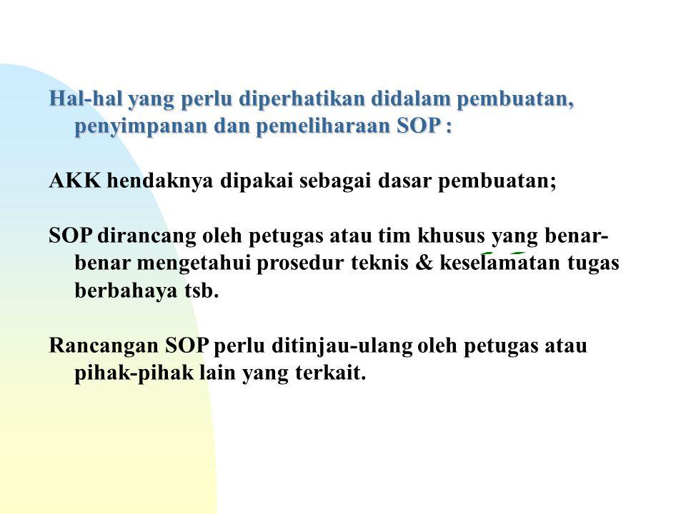 HUBUNGAN AKK & SOP PROSEDUR OPERASI STANDAR (SOP) PROSEDUR TEKNIS AKK (JSA) Secara matematis sbb :