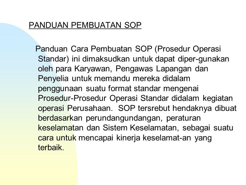 n Setiap operator wajib bisa membuat SOP ditingkat pekerjaan masing-masing.