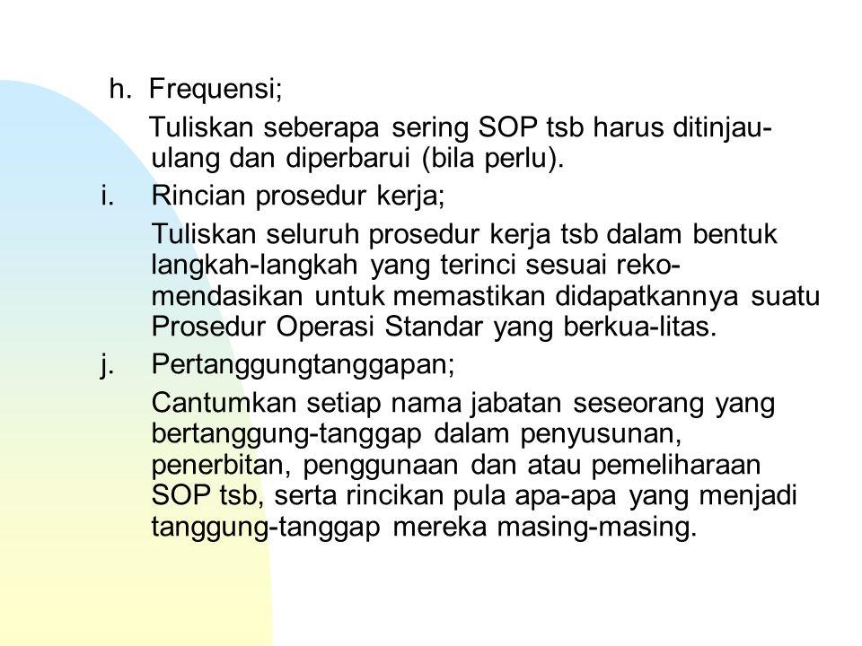 d.Ditinjau-ulang oleh; Cantumkan nama orang yang meninjau-ulang konsep SOP tsb.