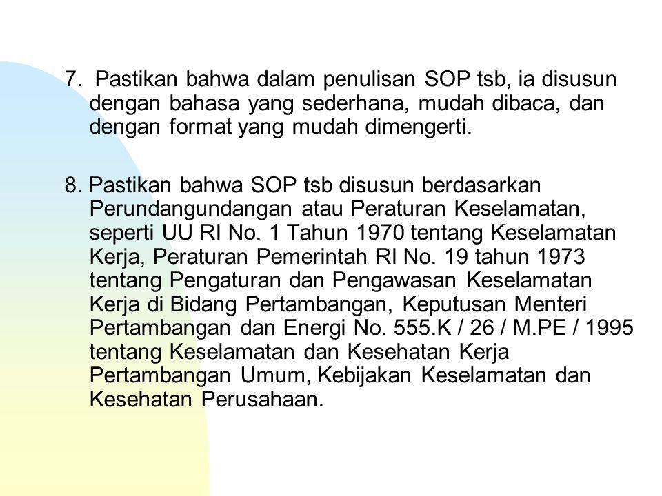 k.Catatan tambahan; Bila diperlukan, catatan tambahan dapat dicantumkan untuk memberikan informasi tam- bahan atau perhatian tambahan pada SOP tsb.