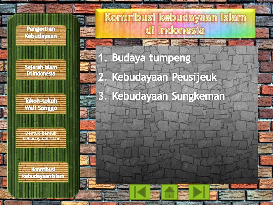 Bentuk-bentuk kebudayaan Islam di Indonesia Bentuk-bentuk kebudayaan Islam