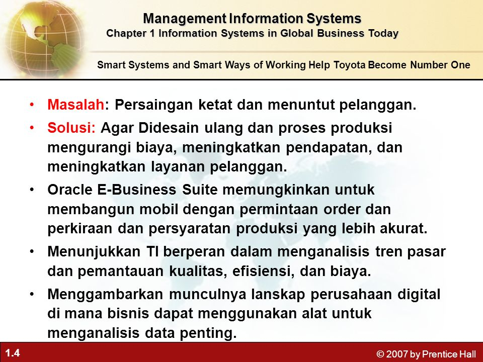1.25 © 2007 by Prentice Hall Perspectives on Information Systems Management Information Systems Chapter 1 Information Systems in Global Business Today Business organizations are hierarchies consisting of three principal levels: senior management, middle management, and operational management.