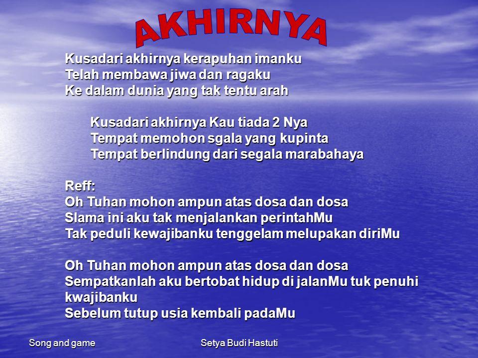 Song and gameSetya Budi Hastuti