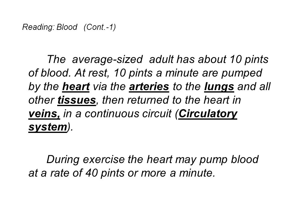 Reading: Blood (Cont.-2) Almost half the volume of blood consists of cells, which include red blood cells (erythrocytes), white blood cells (leukocytes), and platelets or thrombocytes.