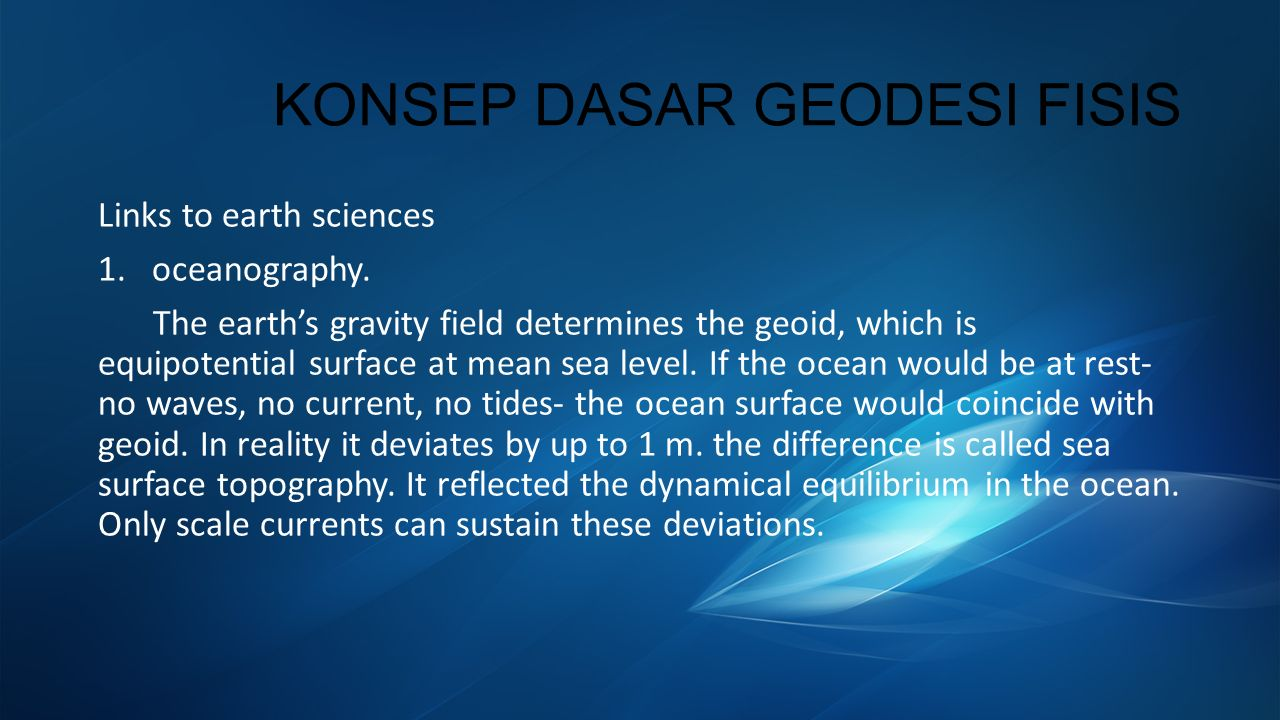 KONSEP DASAR GEODESI FISIS Links to earth sciences 1.oceanography.