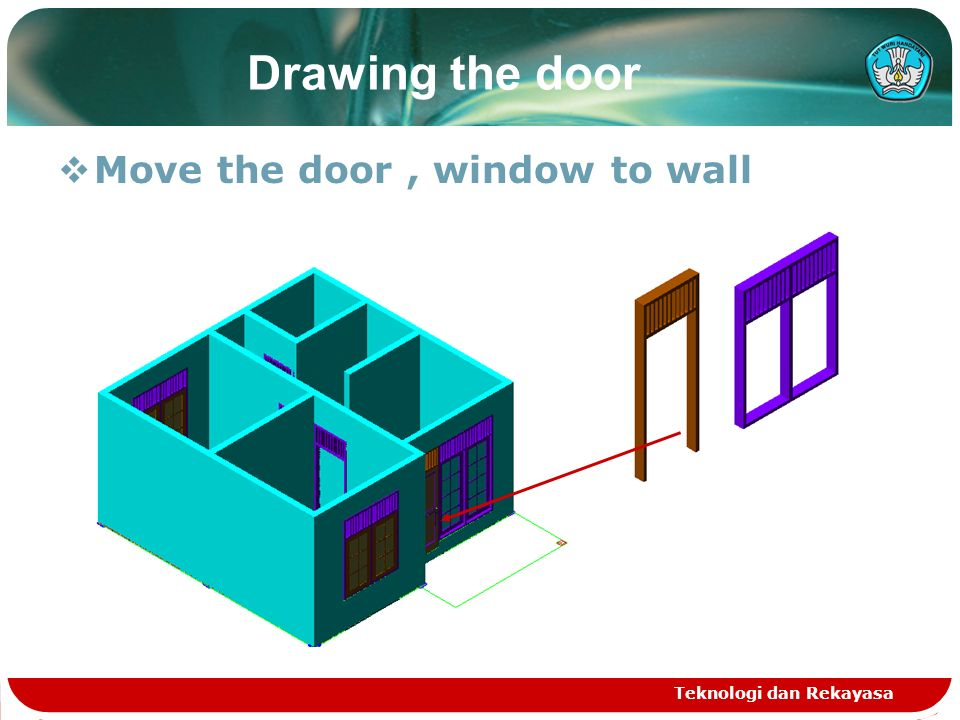 Teknologi dan Rekayasa Drawing the door  Move the door, window to wall