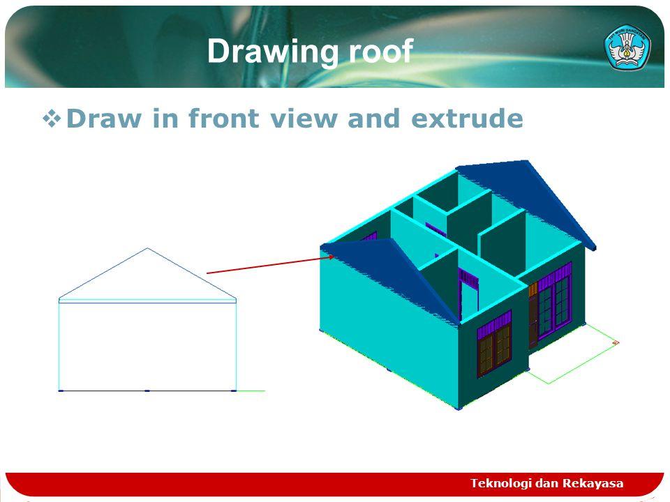 Teknologi dan Rekayasa Drawing roof  Draw in front view and extrude