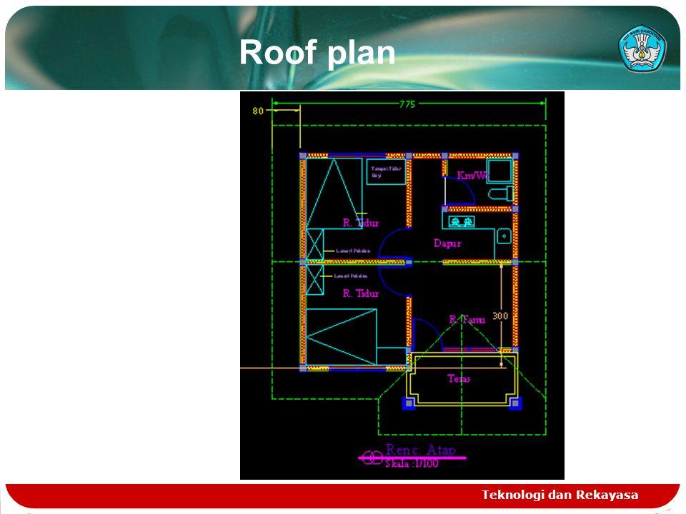 Teknologi dan Rekayasa Roof plan