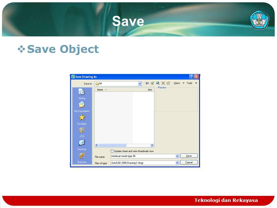 Teknologi dan Rekayasa Save  Save Object
