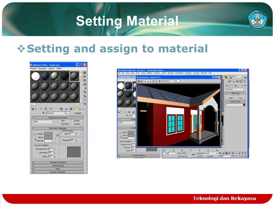 Teknologi dan Rekayasa Setting Material  Setting and assign to material