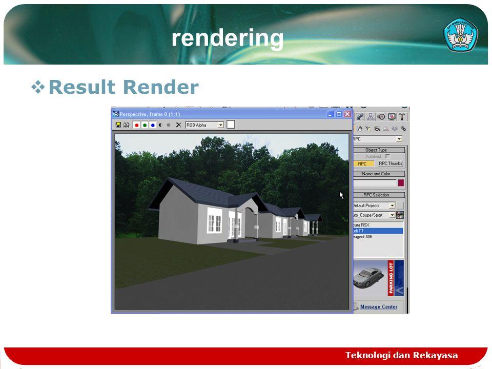 Teknologi dan Rekayasa rendering  Result Render