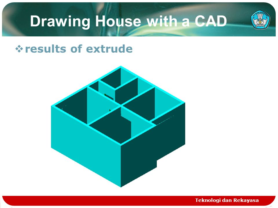 Teknologi dan Rekayasa Drawing House with a CAD  results of extrude