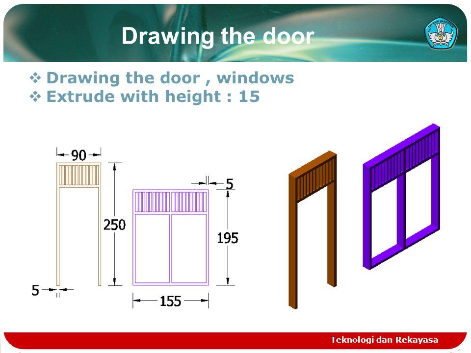 Teknologi dan Rekayasa Drawing the door  Move the door, window to wall