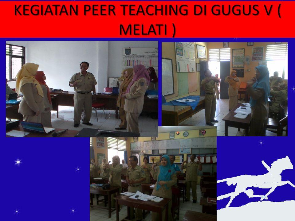 KEGIATAN PEER TEACHING DI GUGUS V ( MELATI )
