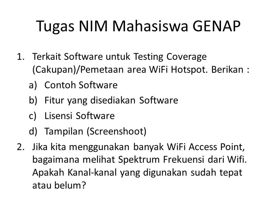 Tugas NIM Mahasiswa GENAP 1.Terkait Software untuk Testing Coverage (Cakupan)/Pemetaan area WiFi Hotspot. Berikan : a)Contoh Software b)Fitur yang dis