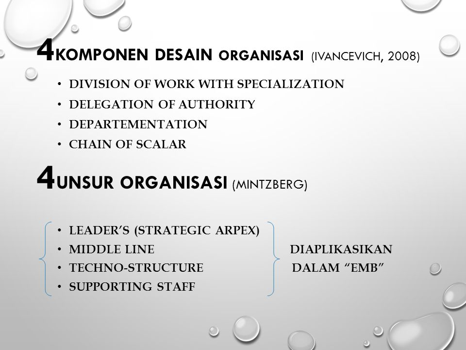 4 KOMPONEN DESAIN ORGANISASI (IVANCEVICH, 2008) DIVISION OF WORK WITH SPECIALIZATION DELEGATION OF AUTHORITY DEPARTEMENTATION CHAIN OF SCALAR 4 UNSUR