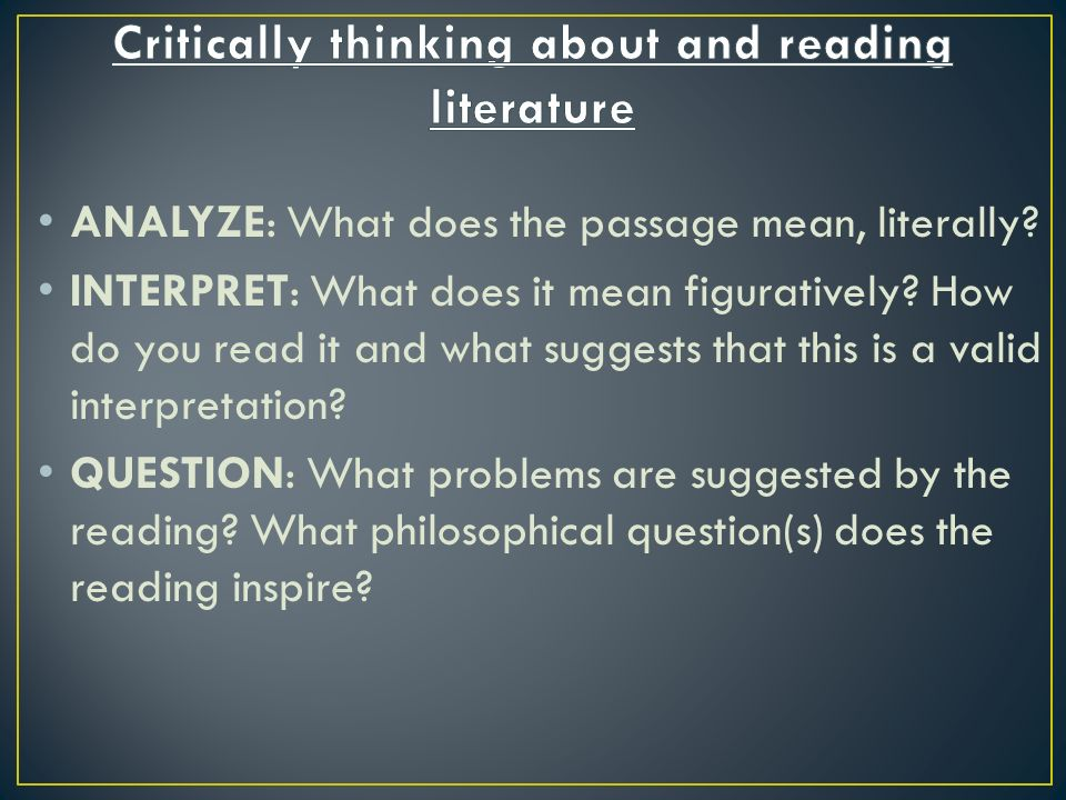 ANALYZE: What does the passage mean, literally. INTERPRET: What does it mean figuratively.