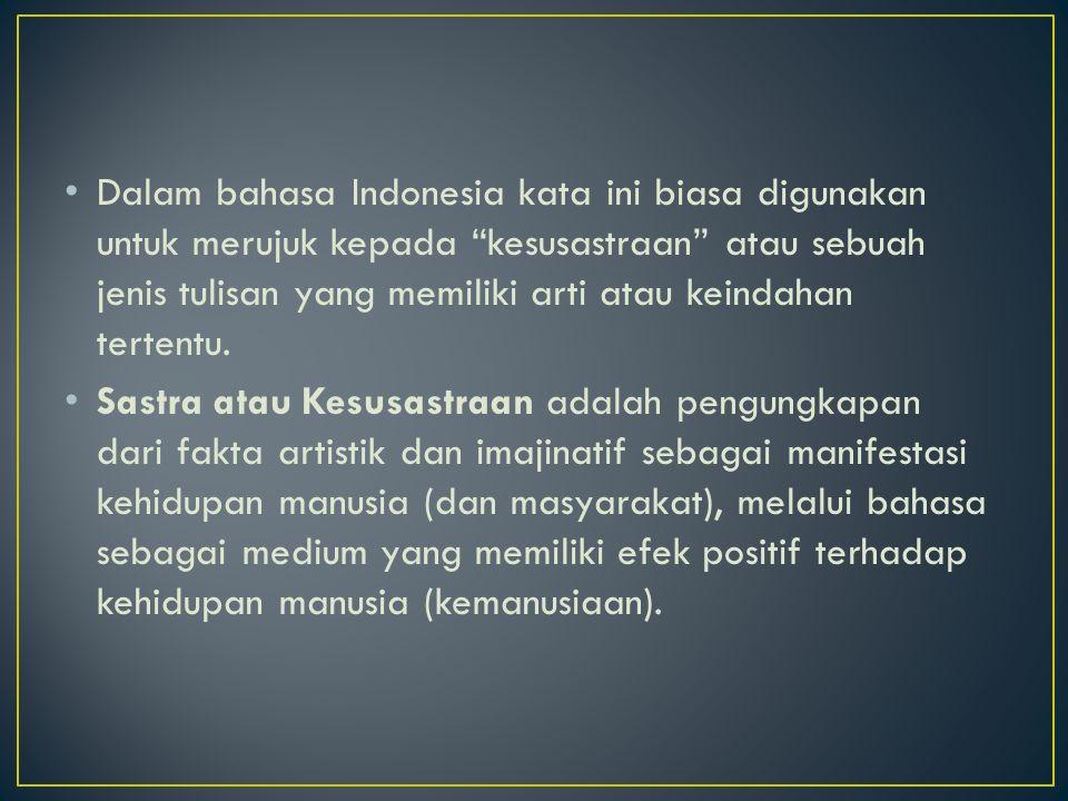 """Dalam bahasa Indonesia kata ini biasa digunakan untuk merujuk kepada """"kesusastraan"""" atau sebuah jenis tulisan yang memiliki arti atau keindahan terten"""