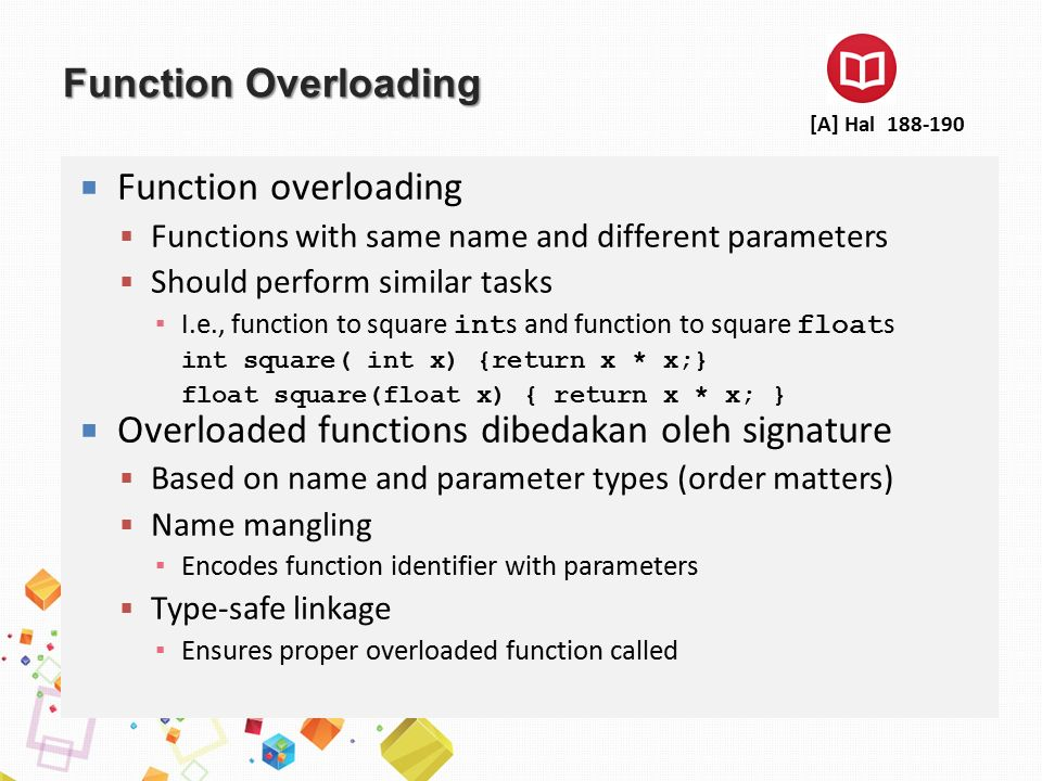 Function Overloading  Function overloading  Functions with same name and different parameters  Should perform similar tasks ▪ I.e., function to squ