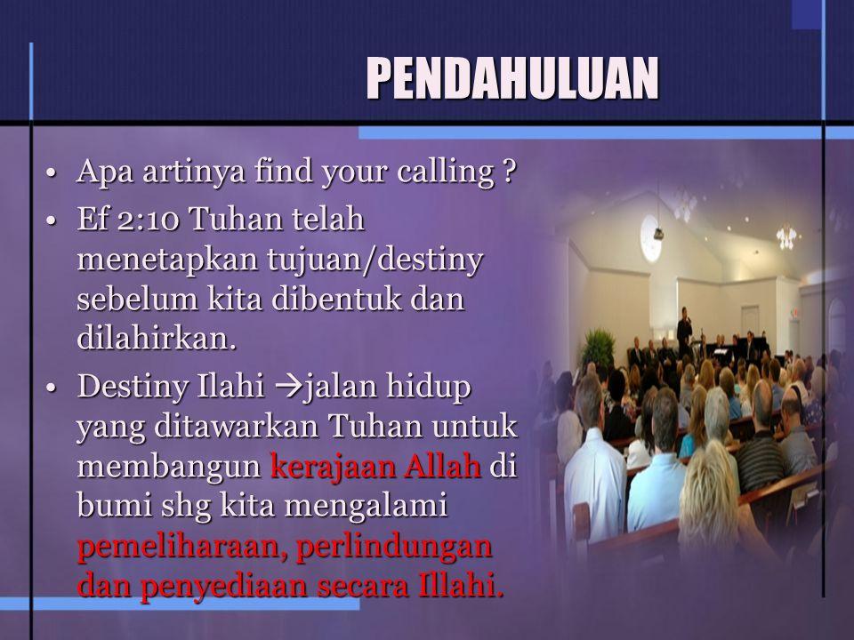 PENDAHULUAN Apa artinya find your calling ?Apa artinya find your calling .