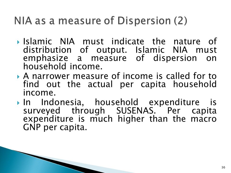 36  Islamic NIA must indicate the nature of distribution of output.