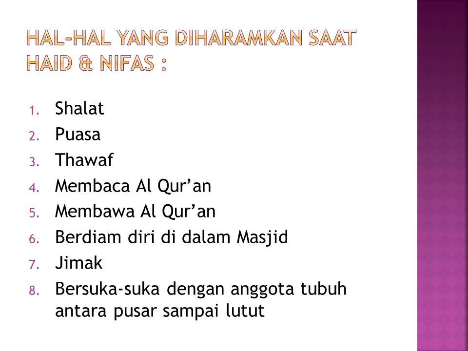 1.Shalat 2. Puasa 3. Thawaf 4. Membaca Al Qur'an 5.