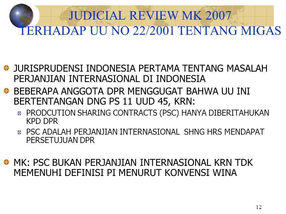 12 JUDICIAL REVIEW MK 2007 TERHADAP UU NO 22/2001 TENTANG MIGAS JURISPRUDENSI INDONESIA PERTAMA TENTANG MASALAH PERJANJIAN INTERNASIONAL DI INDONESIA
