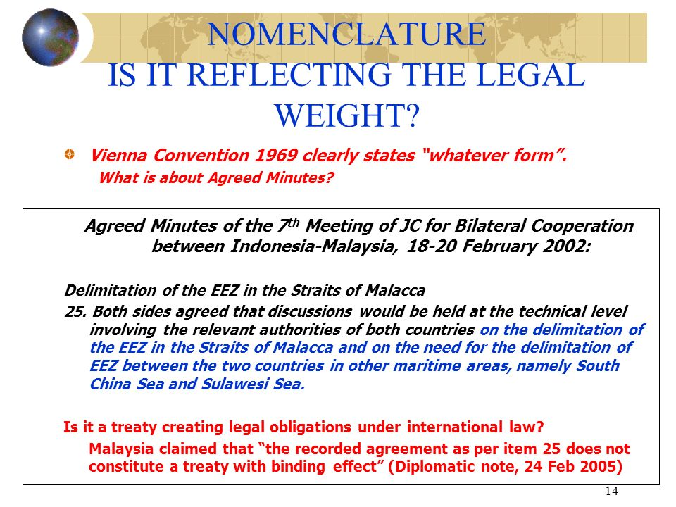 14 NOMENCLATURE IS IT REFLECTING THE LEGAL WEIGHT.