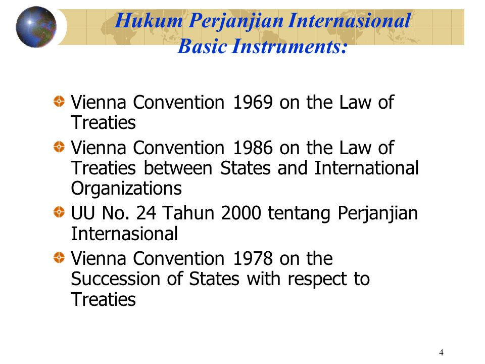 4 Hukum Perjanjian Internasional Basic Instruments: Vienna Convention 1969 on the Law of Treaties Vienna Convention 1986 on the Law of Treaties betwee