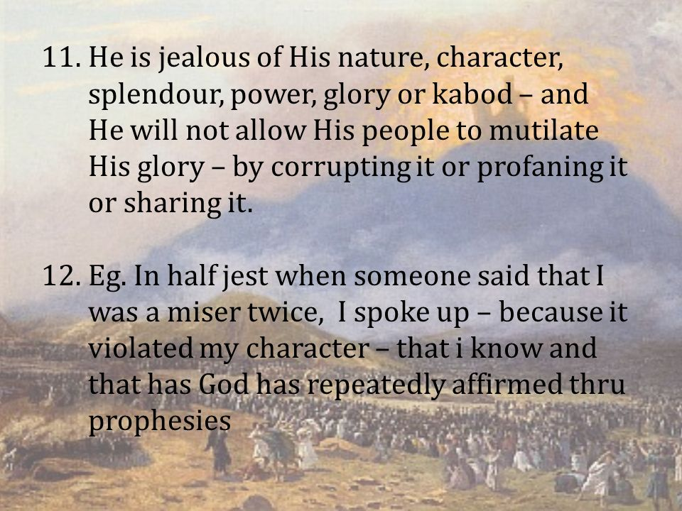 13.So when a people repeatedly violate the kabod of God –Ichabod happens – a departing of glory 14.Result of dim vision, defunct leadership, fatherless offspring, defiled offerings, religious manipulation, honouring the will of man, loss of morality and cultic practices.