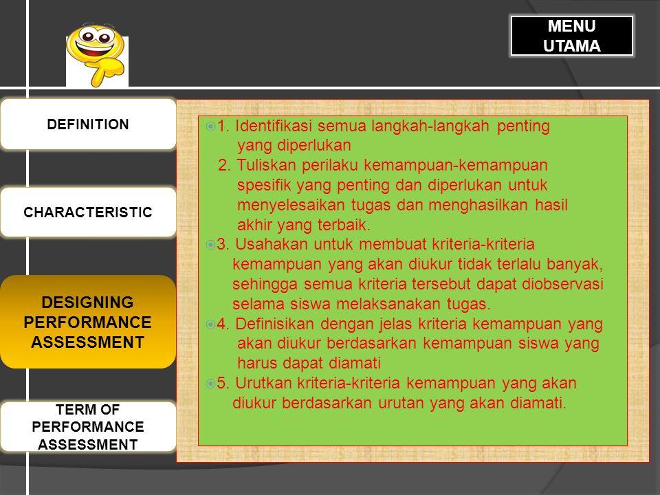  1. Identifikasi semua langkah-langkah penting yang diperlukan 2.
