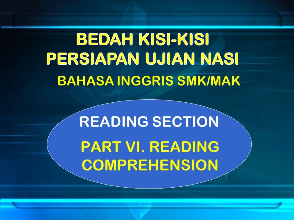 BAHASA INGGRIS SMK/MAK READING SECTION PART VI. READING COMPREHENSION