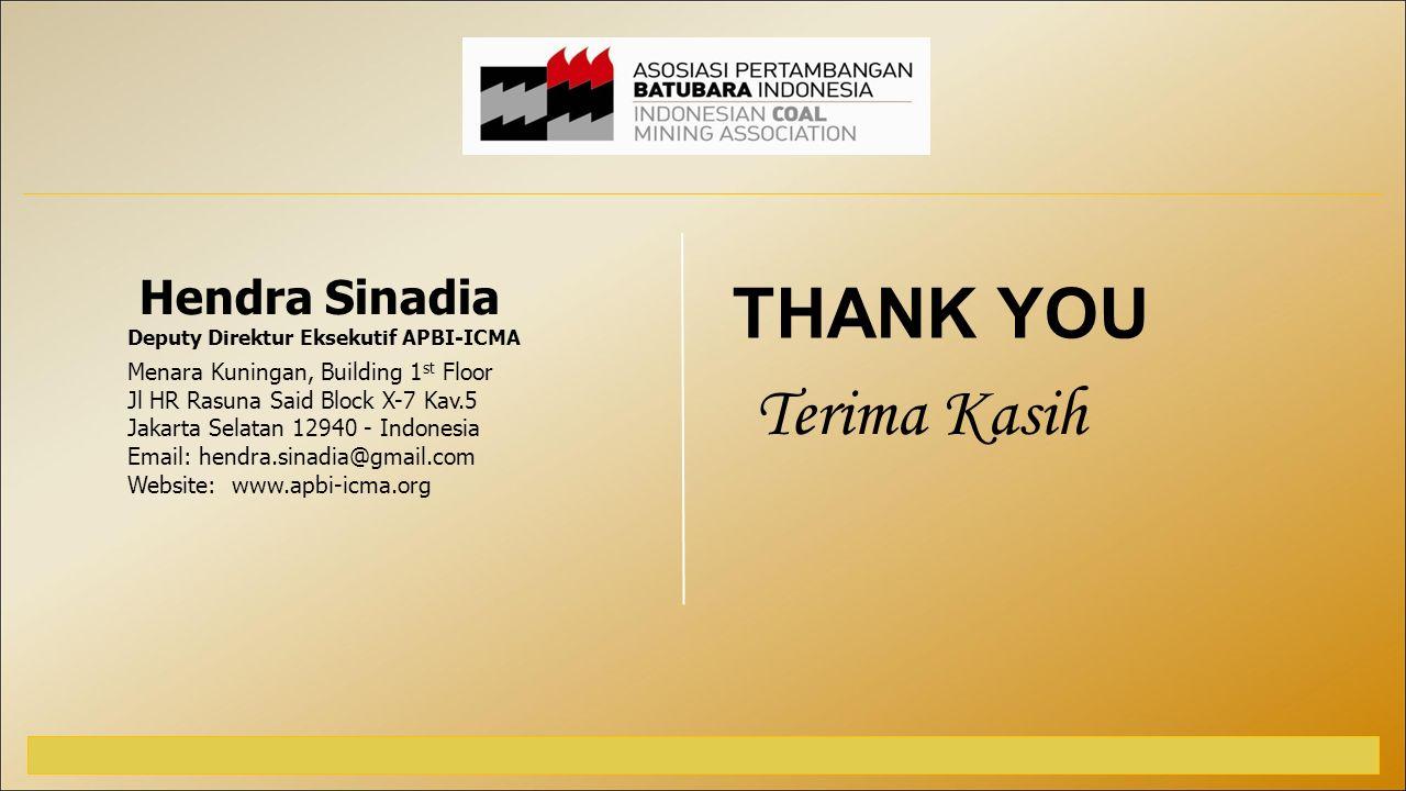 THANK YOU Menara Kuningan, Building 1 st Floor Jl HR Rasuna Said Block X-7 Kav.5 Jakarta Selatan 12940 - Indonesia Email: hendra.sinadia@gmail.com Website: www.apbi-icma.org Hendra Sinadia Deputy Direktur Eksekutif APBI-ICMA Terima Kasih