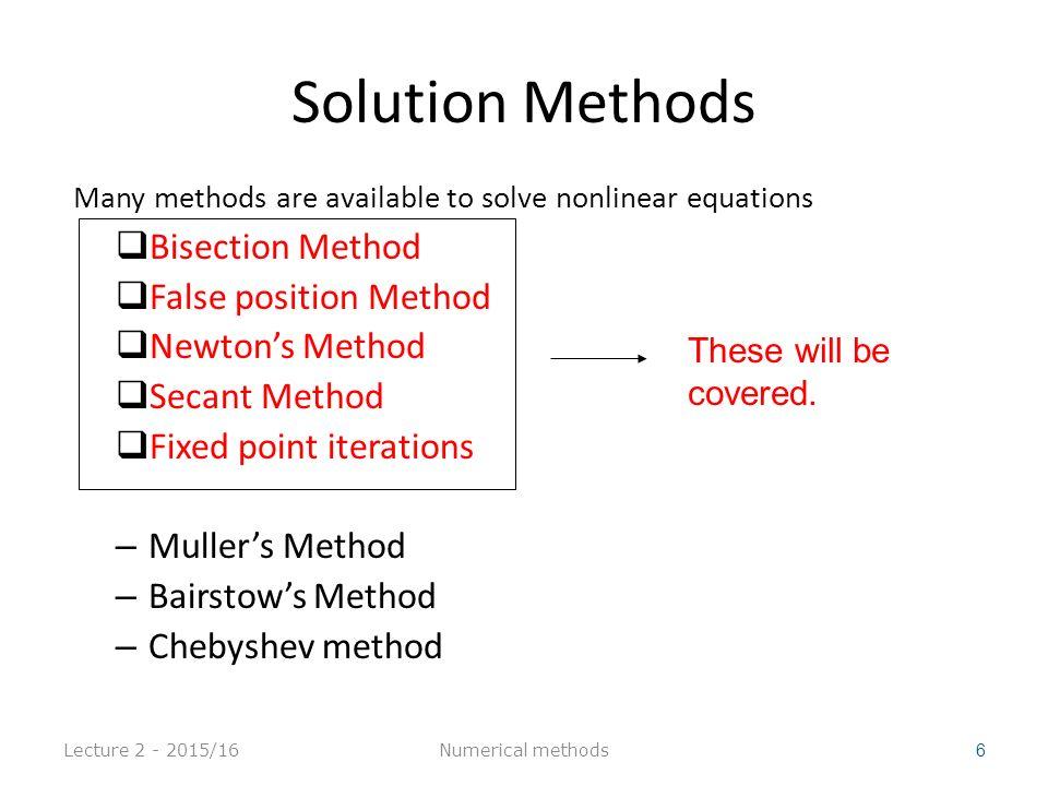 Lecture 2 - 2015/16 27 0.7 0.75 0.8 -0.0648 0.0183 0.1033 (0.75-0.7)/2= 0.025 0.70 0.725 0.75 -0.0648 -0.0235 0.0183 (0.75-0.725)/2=.0125 Numerical methods